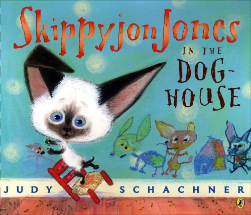 Judy Schachner Skippyjon Jones In The Doghouse