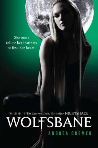 Andrea Cremer Wolfsbane A Nightshade Novel Book 2