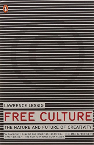 Lawrence Lessig Free Culture The Nature And Future Of Creativity