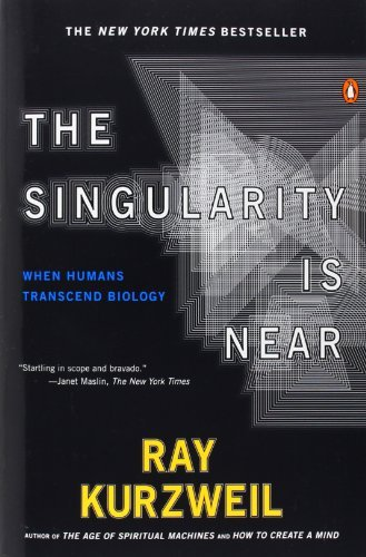 Ray Kurzweil The Singularity Is Near When Humans Transcend Biology