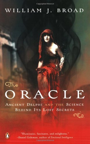 William J. Broad The Oracle Ancient Delphi And The Science Behind Its Lost Se