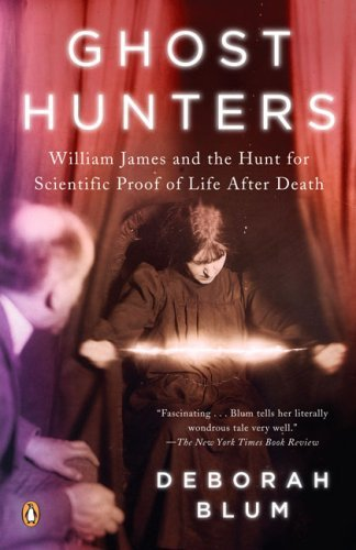 deborah-blum-ghost-hunters-william-james-and-the-search-for-scientific-proof