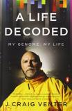 J. Craig Venter A Life Decoded My Genome My Life