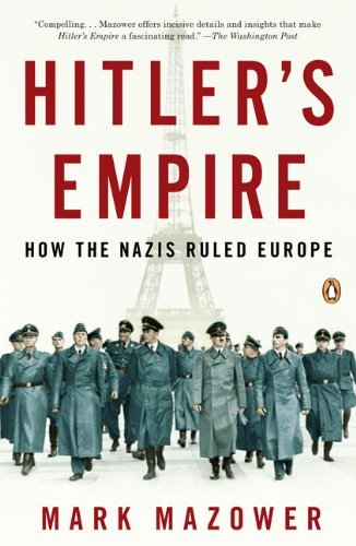 Mark Mazower Hitler's Empire How The Nazis Ruled Europe