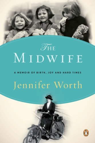 Jennifer Worth The Midwife A Memoir Of Birth Joy And Hard Times