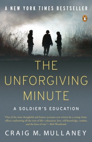Craig M. Mullaney The Unforgiving Minute A Soldier's Education