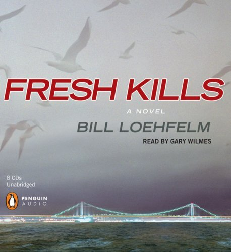 Bill Loehfelm Fresh Kills