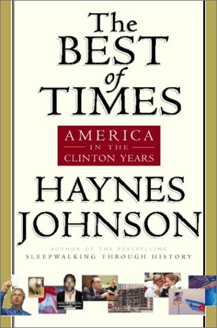 Haynes Johnson The Best Of Times America In The Clinton Years