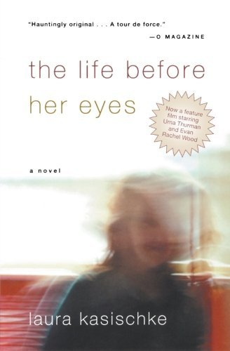 laura-kasischke-the-life-before-her-eyes-reprint