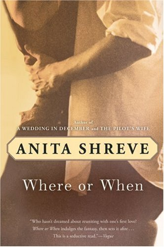 Anita Shreve Where Or When
