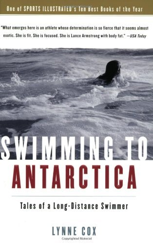 Lynne Cox Swimming To Antarctica Tales Of A Long Distance Swimmer