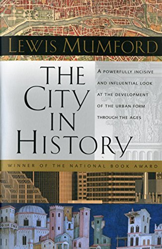 Lewis Mumford The City In History Its Origins Its Transformations And Its Prospec