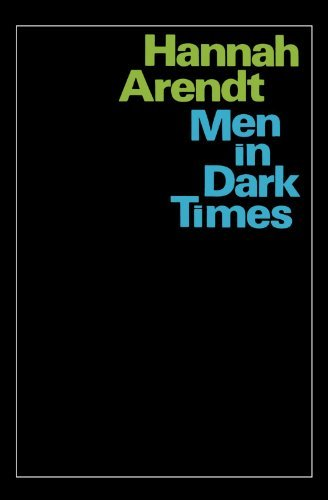 Hannah Arendt Men In Dark Times