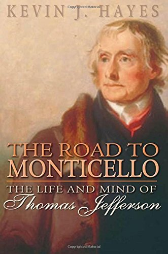 Kevin J. Hayes The Road To Monticello The Life And Mind Of Thomas Jefferson