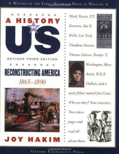 Joy Hakim A History Of Us Reconstructing America 1865 1890 A History Of Us 0003 Edition;revised
