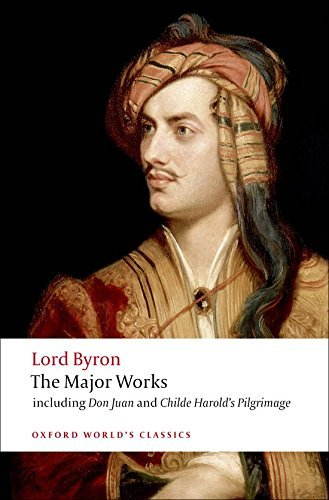 George Gordon Lord Byron Lord Byron The Major Works