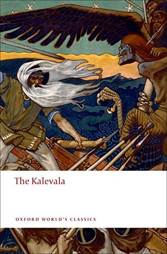 Elias L?nnrot The Kalevala An Epic Poem After Oral Tradition