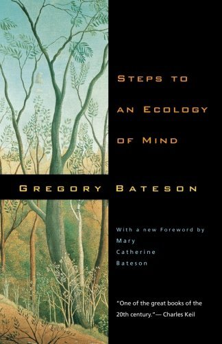 Gregory Bateson Steps To An Ecology Of Mind Univ Of Chicago