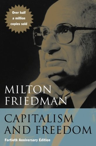 Milton Friedman Capitalism And Freedom Fortieth Anniversary Edition 0040 Edition;anniversary