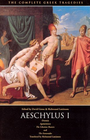 David Grene Complete Greek Tragedies The Aeschylus I