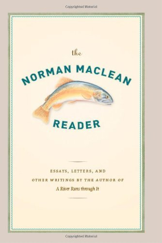 Norman Maclean The Norman Maclean Reader