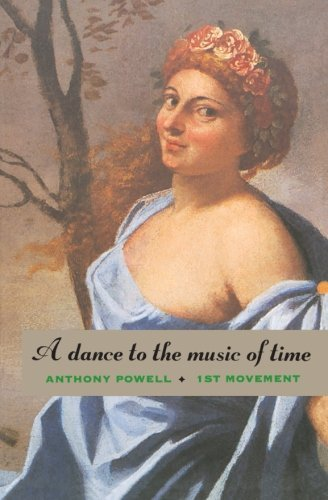 Anthony Powell A Dance To The Music Of Time First Movement