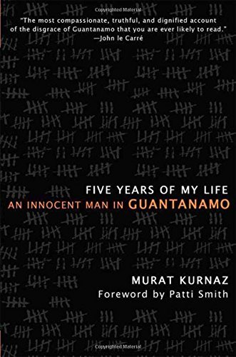 Murat Kurnaz Five Years Of My Life An Innocent Man In Guantanamo