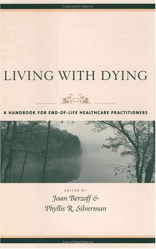 Joan Berzoff Living With Dying A Handbook For End Of Life Healthcare Practitione