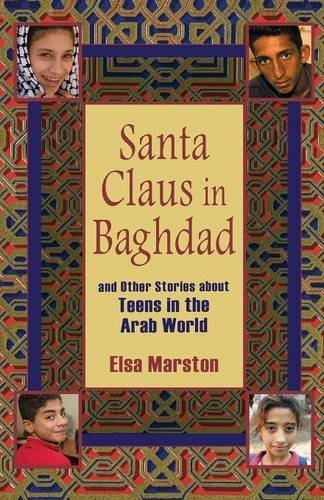 elsa-marston-santa-claus-in-baghdad-and-other-stories-about-teens-in-the-arab-world