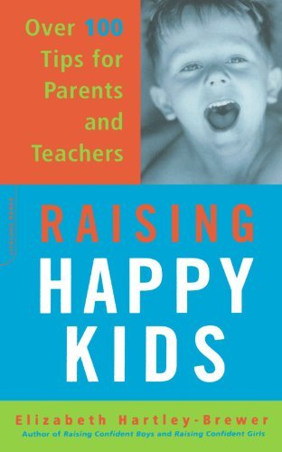 Elizabeth Hartley Brewer Raising Happy Kids Over 100 Tips For Parents And Teachers