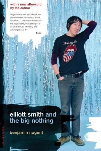 Benjamin Nugent Elliott Smith And The Big Nothing