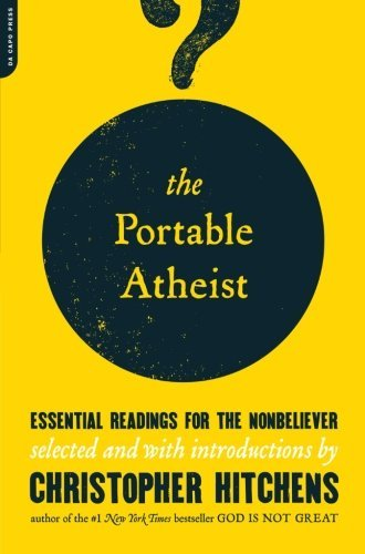 Christopher Hitchens The Portable Atheist Essential Readings For The Nonbeliever