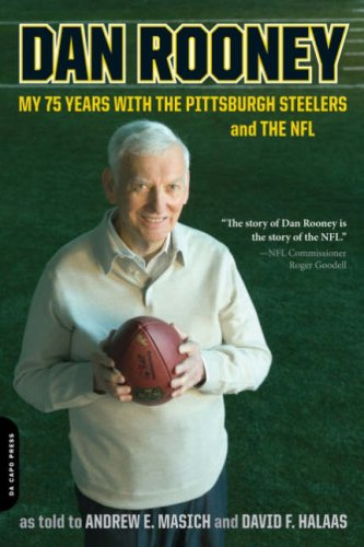 Dan Rooney Dan Rooney My 75 Years With The Pittsburgh Steelers And The
