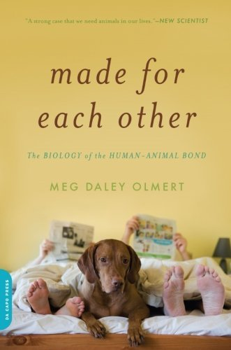 meg-daley-olmert-made-for-each-other-the-biology-of-the-human-animal-bond