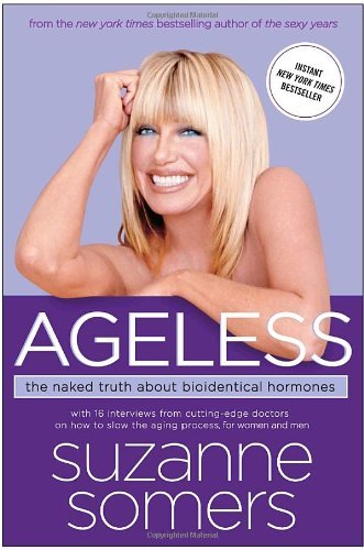 Suzanne Somers Ageless The Naked Truth About Bioidentical Hormones