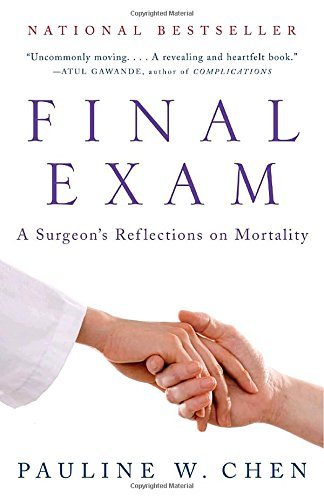 Pauline W. Chen Final Exam A Surgeon's Reflections On Mortality