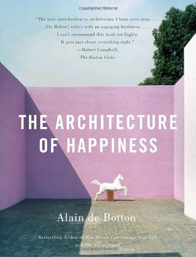 Alain De Botton The Architecture Of Happiness