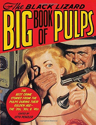 Otto Penzler The Black Lizard Big Book Of Pulps The Best Crime Stories From The Pulps During Thei
