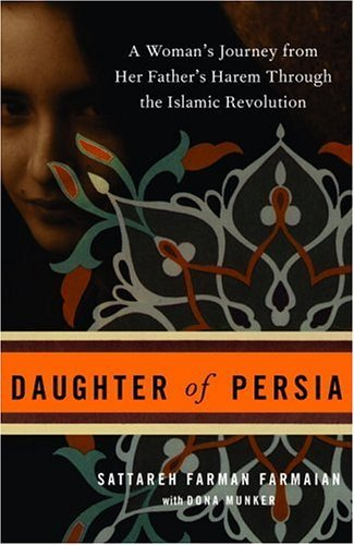 Sattareh Farman Farmaian Daughter Of Persia A Woman's Journey From Her Father's Harem Through