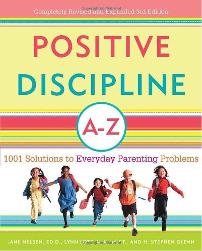 Jane Nelsen Positive Discipline A Z 1001 Solutions To Everyday Parenting Problems 0003 Edition;revised