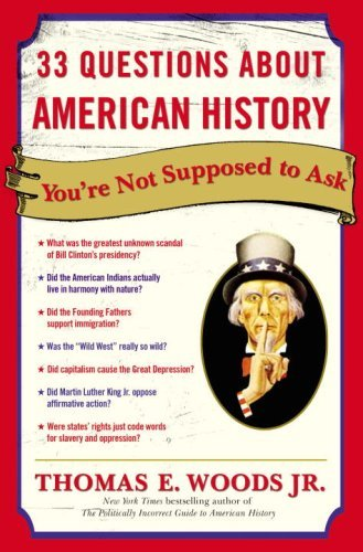 Thomas E. Woods 33 Questions About American History You're Not Sup