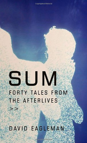 david-eagleman-sum-forty-tales-from-the-afterlives