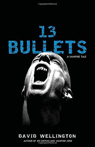 David Wellington 13 Bullets A Vampire Tale