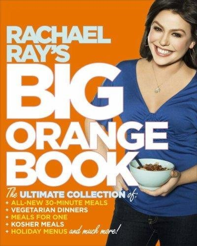 Rachael Ray Rachael Ray's Big Orange Book