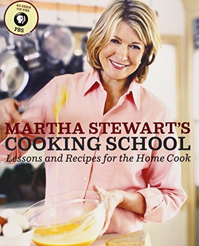 Martha Stewart Martha Stewart's Cooking School Lessons And Recipes For The Home Cook