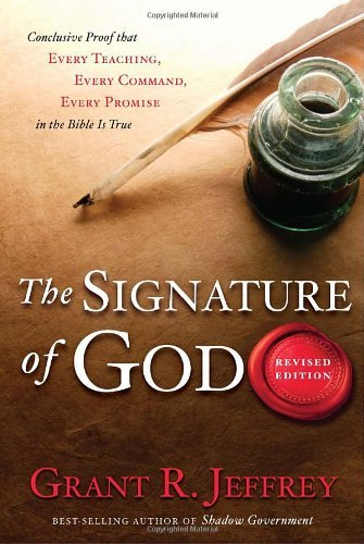 Grant R. Jeffrey The Signature Of God Conclusive Proof That Every Teaching Every Comma