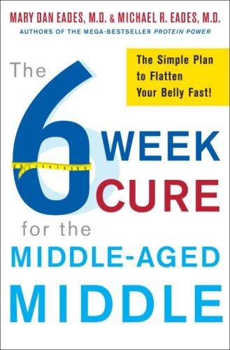 Mary Dan Eades The 6 Week Cure For The Middle Aged Middle