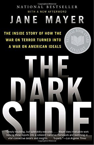 Jane Mayer The Dark Side The Inside Story Of How The War On Terror Turned