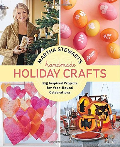 Martha Stewart Living Magazine Martha Stewart's Handmade Holiday Crafts 225 Inspired Projects For Year Round Celebrations