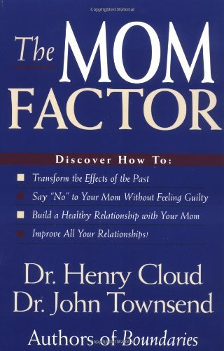 Henry Cloud The Mom Factor